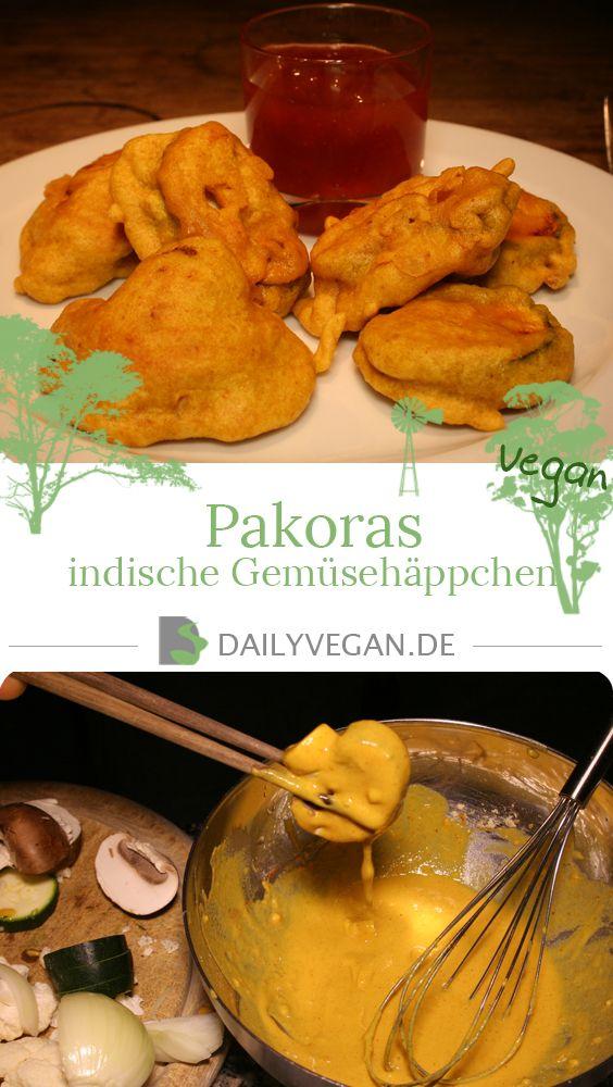 Pakoras sind eine beliebte Zwischenmahlzeit und Beilage aus Indien und Pakistan.