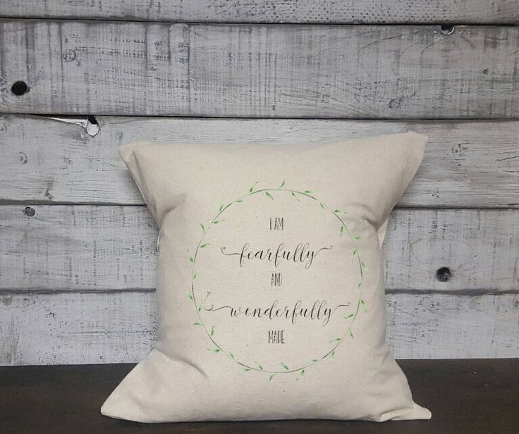 A personal favorite from my Etsy shop https://www.etsy.com/ca/listing/588343519/fearfully-and-wonderfully-made-pillow