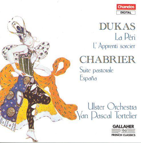 Dukas: Fanfare Pour Preceder La Peri / The Sorcerer'S Apprentice / Chabrier: Suite Pastorale: