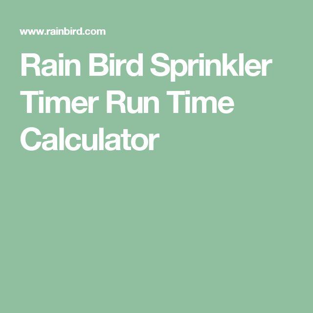 Rain Bird Sprinkler Timer Run Time Calculator