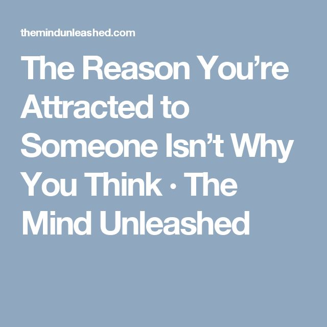 The Reason You're Attracted to Someone Isn't Why You Think · The Mind Unleashed