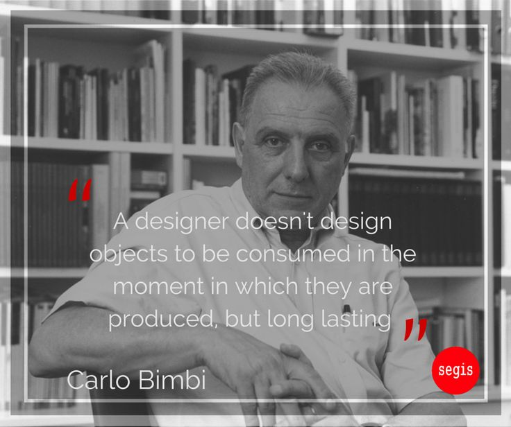 Carlo Bimbi early works dates back to the end of the Sixties with industrial design related activities (taps, automobiles, tools, etc.). With the intent not to be fascinated by fashion, he works concentrating his #creativity on searching for logic and rational solutions. #inspirationalquotes #design #italiandesign