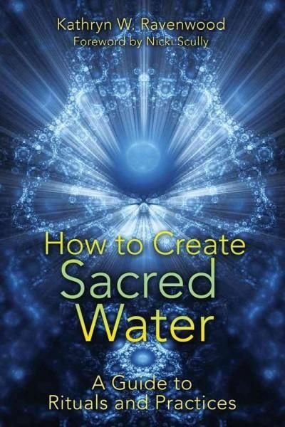 How to Create Sacred Water: A Guide to Rituals and Practices