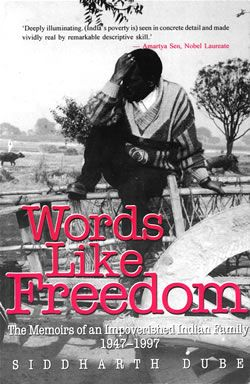 Words Like Freedom by Siddharth Dube | The Memoirs of an Impoverished Indian Family: Worth Reading, Indian Families, Books Worth, Siddharth Dube, Impoverish Indian