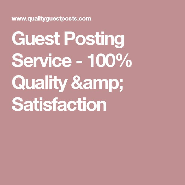 Guest Posting Service - 100% Quality amp; Satisfaction
