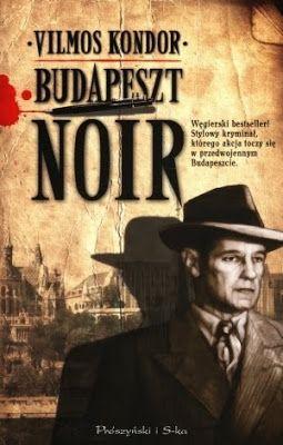Kondor Vilmos | Budapest Noir | polish cover | #book #cover #crime