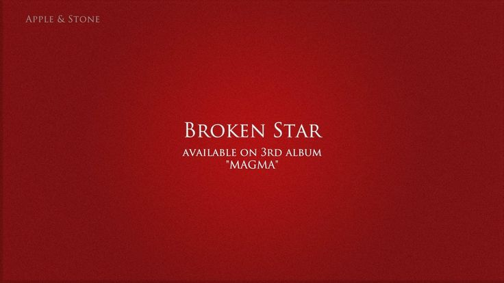 Apple & Stone - BROKEN STAR (3rd album - Magma) BUY on : Website (Album 10,- USD) - http://www.appleandstone.com