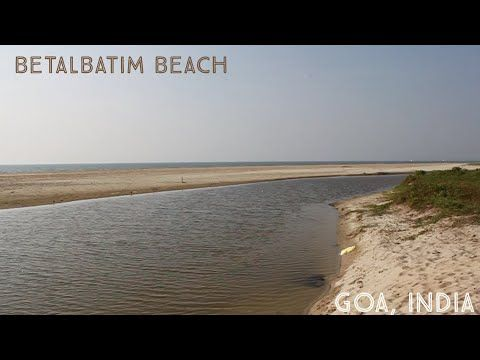 Betalbatim Beach, Goa, after monsoon - YouTube