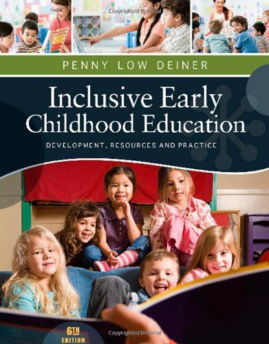 Inclusive Early Childhood #Education: Development, Resources, and Practice (Psy 683 Psychology of the Exceptional Child)/Penny Deiner
