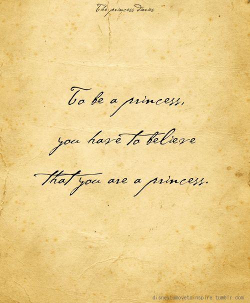 Disney Quotes then i am 100% positive i am a princess