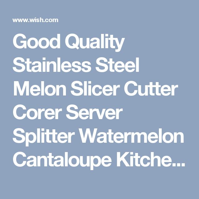 Good Quality Stainless Steel Melon Slicer Cutter Corer Server Splitter Watermelon Cantaloupe Kitchen tool suppliers