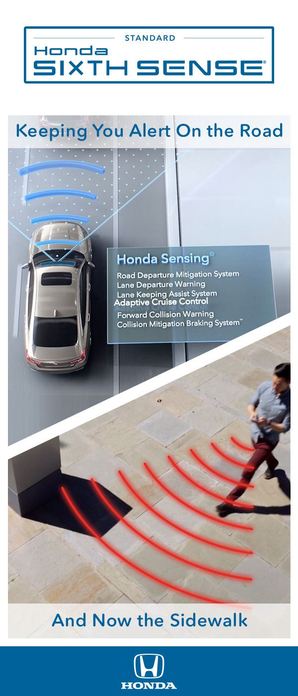 Introducing Honda Sixth Sense A Breakthrough New Way To Stay Alert Whenever You Are On The Sidewalks Honda Cruise Control Innovation