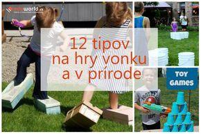 Hry pre deti: 12 tipov na hry vonku a v prírode