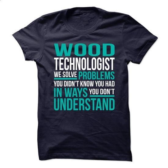 AWESOME TSHIRTS FOR THE **WOOD-TECHNOLOGIST** - #men #zip up hoodie. PURCHASE NOW => https://www.sunfrog.com/No-Category/AWESOME-TSHIRTS-FOR-THE-WOOD-TECHNOLOGIST.html?60505