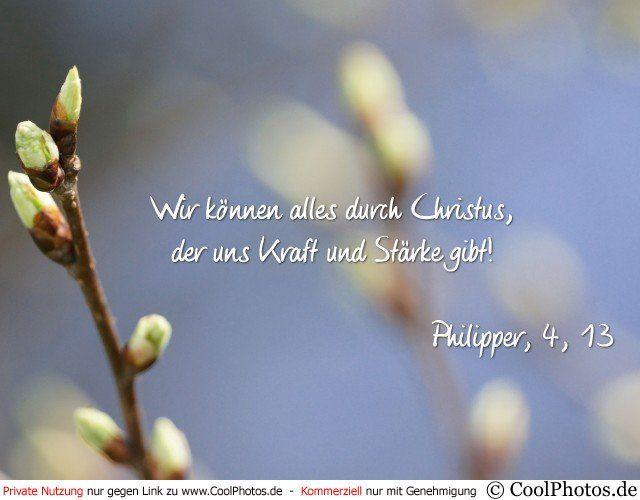 Grußkarte Nr. 6 (Bibelsprüche)   Wir können alles durch Christus,  der uns Kraft und Stärke gibt!  Philipper, 4, 13