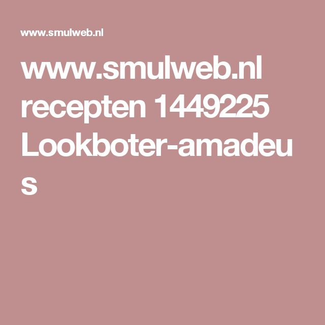 www.smulweb.nl recepten 1449225 Lookboter-amadeus