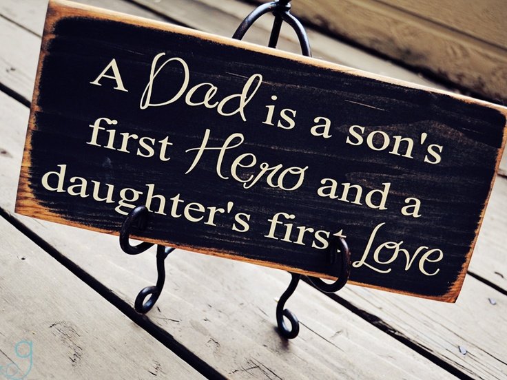 : Dads Gifts, Heroes, Dads Quotes, Gifts Ideas, Sons, Father Day Gifts, Daughters, Kid, Daddy Girls