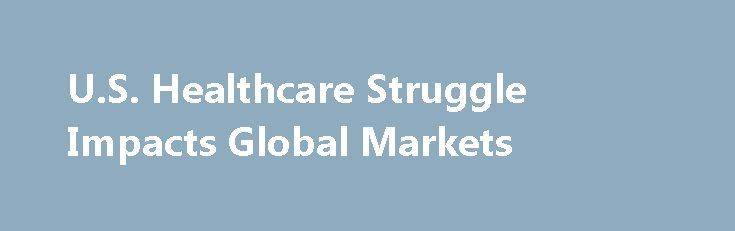 U.S. Healthcare Struggle Impacts Global Markets http://betiforexcom.livejournal.com/25718989.html  U.S. Republican Senators delayed the long-awaited healthcare bill vote on Tuesday causing Wall Street to close broadly lower and sending ripples of nervousness throughout the global stock markets on Wednesday morning.The post U.S. Healthcare Struggle Impacts Global Markets appeared first on Forex news - Binary options. http://betiforex.com/u-s-healthcare-struggle-impacts-global-markets/