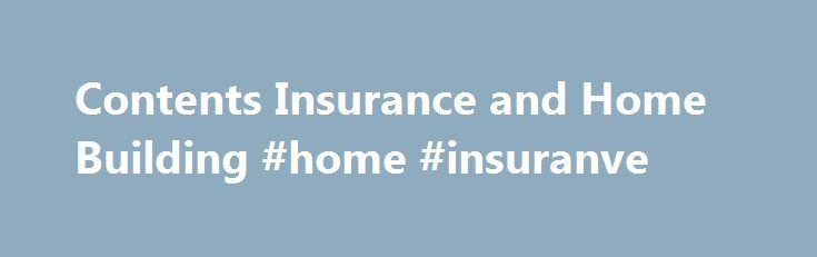 Contents Insurance and Home Building #home #insuranve http://miami.remmont.com/contents-insurance-and-home-building-home-insuranve/  Home Buildings Contents Insurance Cover your home inside and out Cover your home inside and out with our Buildings and Contents combined insurance. We provide new for old replacement of your household contents and personal belongings, and we'll rebuild or repair your home if it's damaged or destroyed. Plus, we have a lifetime guarantee for any authorised repair…