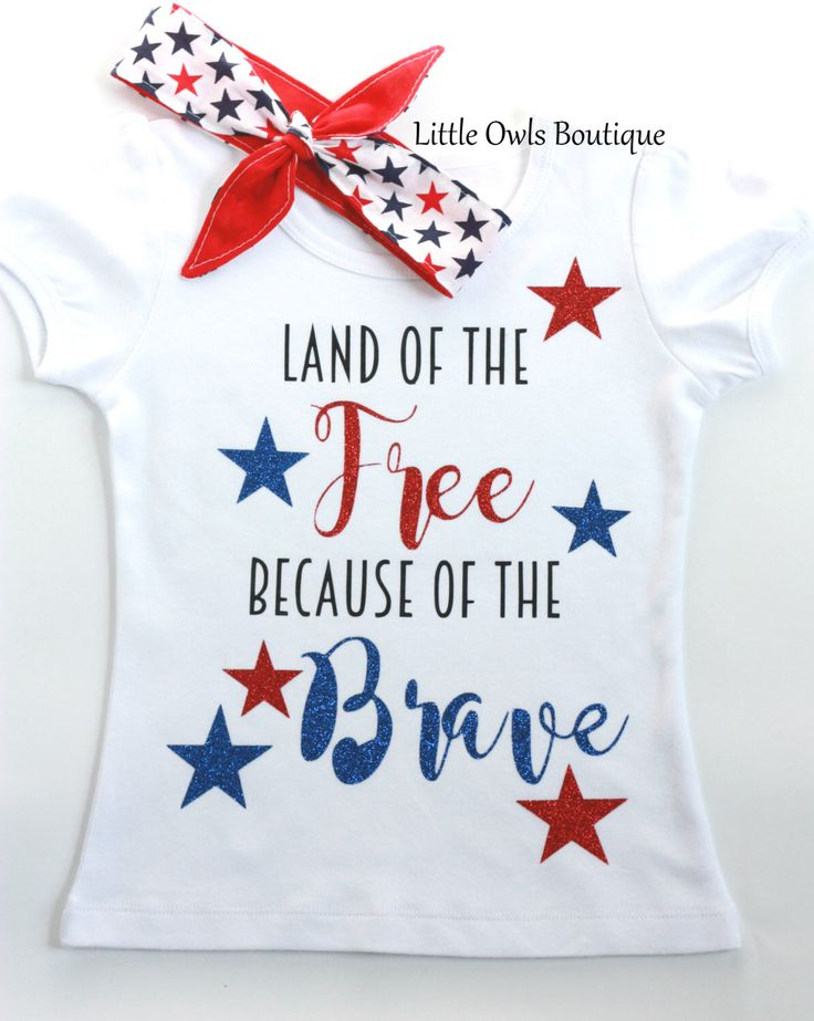 4th of July Set- 4th of July Girls Shirt- Stars Headband- Land of the Free Becaause of the Brave- Stars Shirt- Patriotic- Shirt by LittleOwlsByC on Etsy https://www.etsy.com/listing/294848507/4th-of-july-set-4th-of-july-girls-shirt