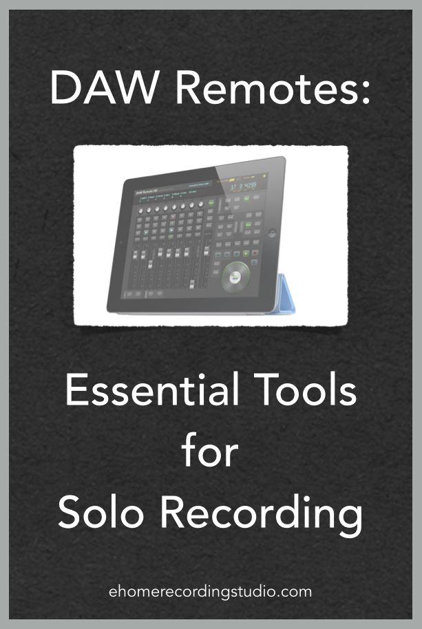 DAW Remotes: Essential Tools for Solo Recording http://ehomerecordingstudio.com/daw-remote-control/