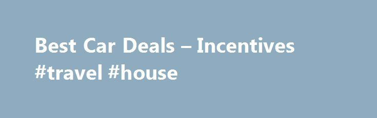 Best Car Deals – Incentives #travel #house http://travel.remmont.com/best-car-deals-incentives-travel-house/  #hotel and car deals # Best Car Deals New Car Financing and Cash Back Offers for December 2015 The 2016 model year is fast approaching and car companies are responding by offering some great new car sales and incentives in December. This month, new car incentives are focused on low- and no-interest financing, as well […]The post Best Car Deals – Incentives #travel #house appeared…
