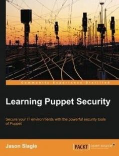 Learning Puppet Security: Secure your IT environments with the powerful security tools of Puppet free download by Jason Slagle ISBN: 9781784397753 with BooksBob. Fast and free eBooks download.  The post Learning Puppet Security: Secure your IT environments with the powerful security tools of Puppet Free Download appeared first on Booksbob.com.