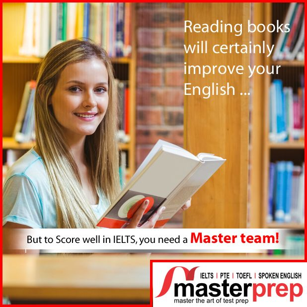 Reading is the key to improving English but for #IELTS, you need to do more than just read books! Let expert faculty of #MasterPrep help you in preparing for English proficiency tests and score well to secure your place in your dream university! #Best_English_Training_Institute www.masterprep.in