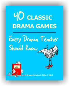 Get '40 Classic Drama Games Every Drama Teacher Should Know' FREE on Drama Notebook. https://www.dramanotebook.com/drama-games/