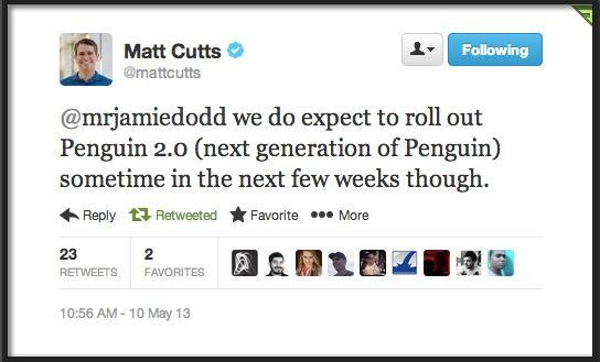 Search Engine Watch podał wczoraj,że na tweeterze Matta Cutts'a pojawił się wpis zapowiadający nowy #update Pingwina - nie znaleźliśmy potwierdzenia, ale z najwyższą uwagą śledzimy nowe wiadomości w tym temacie