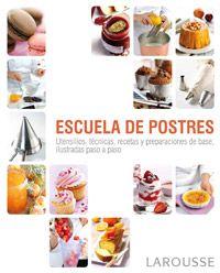 Libros de cocina para descargar! Por ejemplo este: Escuela de Postres – Larousse