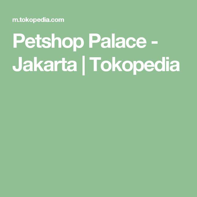 Petshop Palace - Jakarta | Tokopedia