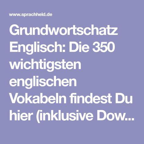 Grundwortschatz Englisch: Die 350 wichtigsten englischen Vokabeln findest Du hie… – Andrea Schwalbe