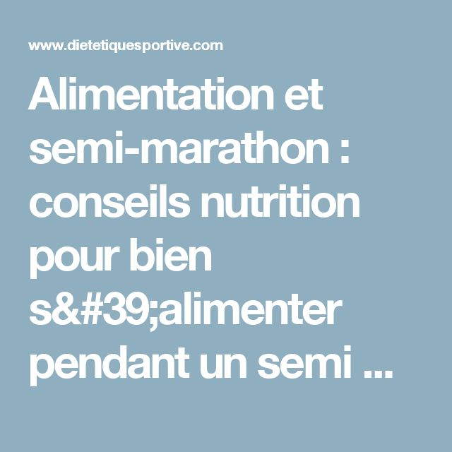 Alimentation et semi-marathon : conseils nutrition pour bien s'alimenter pendant un semi marathon