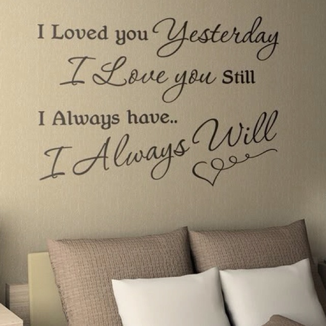 Above the Bed. I want to do this when I get my new bed with it saying Live, Laugh, Love