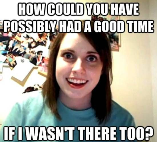 The Best Of The Overly Attached Girlfriend