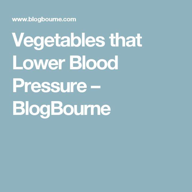 Vegetables that Lower Blood Pressure – BlogBourne