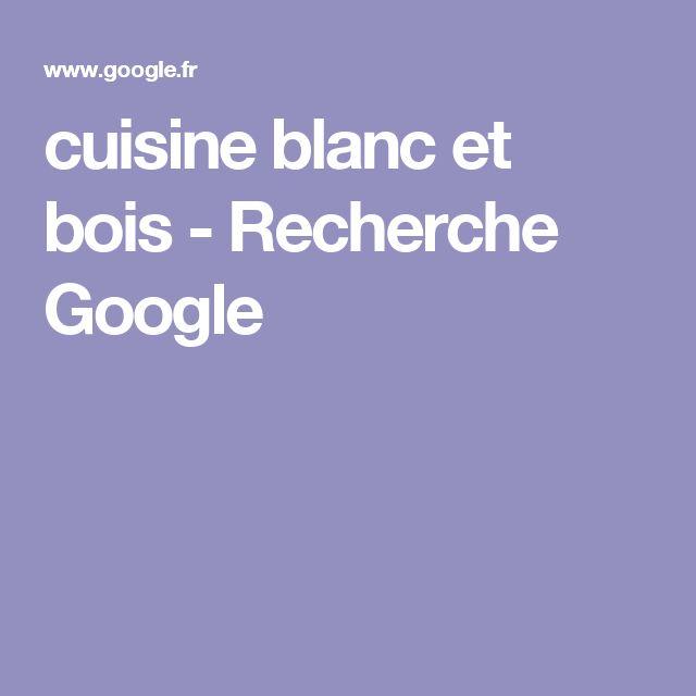 cuisine blanc et bois recherche google