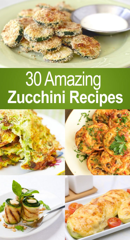 30 Amazing Zucchini Recipes