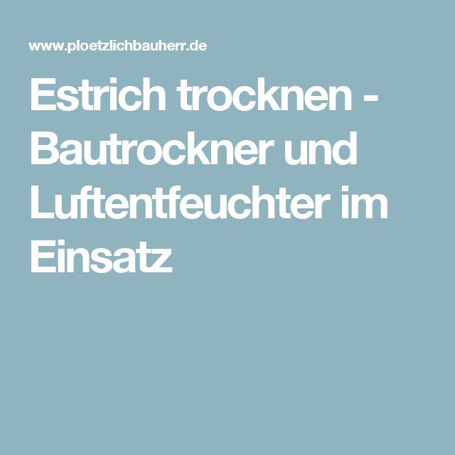 Estrich trocknen - Bautrockner und Luftentfeuchter im Einsatz