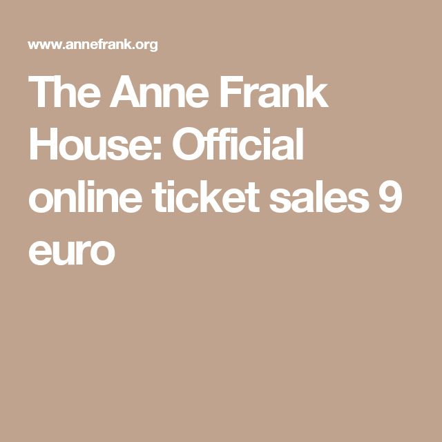 The Anne Frank House: Official online ticket sales 9 euro