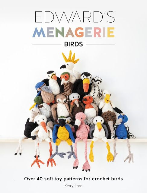Edward's Menagerie – Birds #crochet book review by Fiber Flux; this book is the follow-up to Kerry Lord's Edward's Menagerie