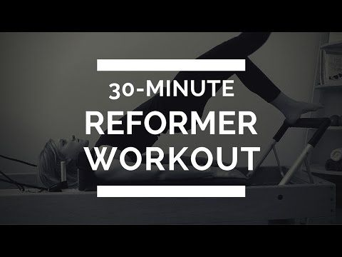 Pilates Reformer Workout: 30 minutes, Full Body - The Balanced Life