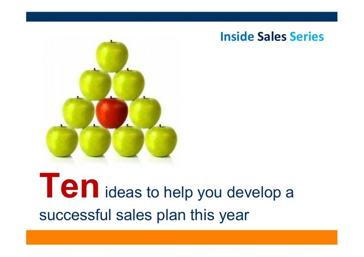 10-ideas-to-help-you-develop-a-successful-sales-plan-this-year by David Malone Sales coach via Slideshare