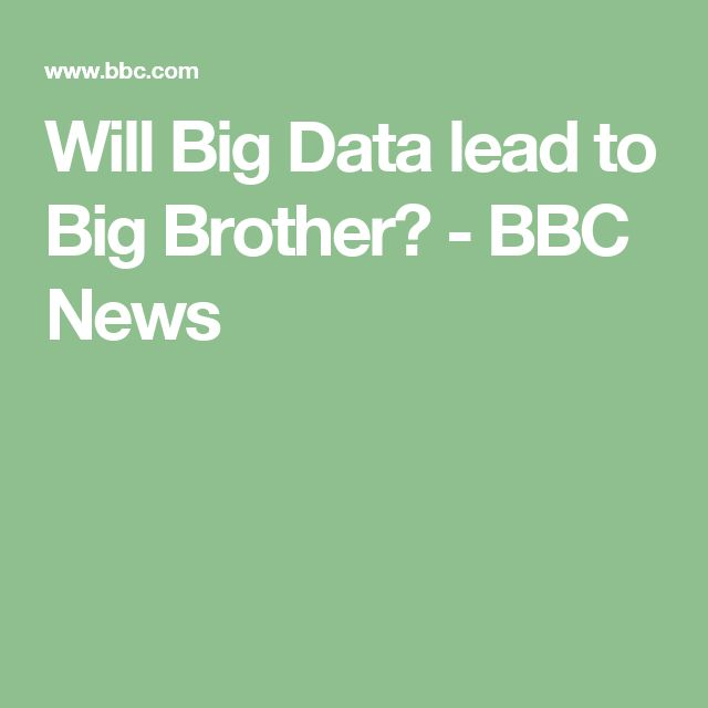Will Big Data lead to Big Brother? - BBC News