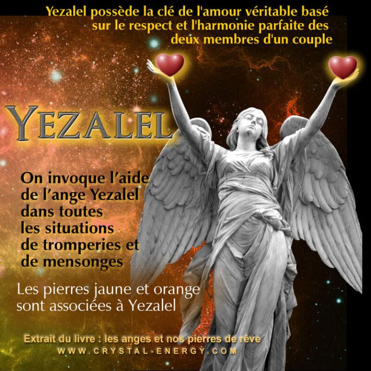Yezalel est l'ange de la fidélité, du couple et de l'amour Yezalel est l'ange qui veille sur la fidélité, il possède la clé de l'amour véritable basé sur le respect et l'harmonie parfaite des deux membres d'un couple.