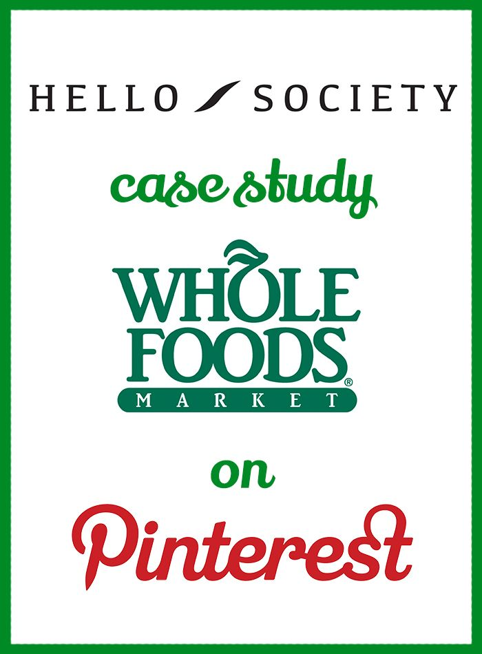 Case Study: Whole Foods - Whole People, Whole Planet, Whole Pinning Strategy   via #BornToBeSocial - Pinterest Marketing