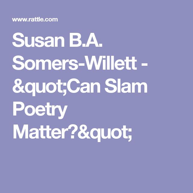 "Susan B.A. Somers-Willett - ""Can Slam Poetry Matter?"""