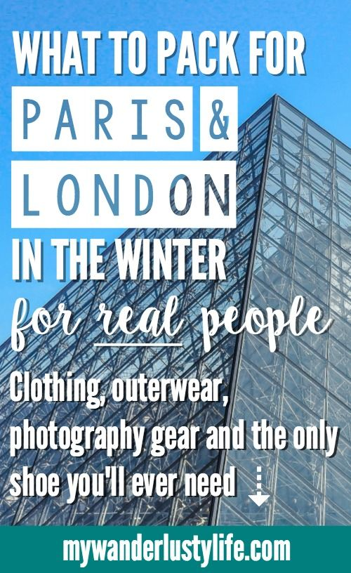 What to pack for a trip to London and Paris in the winter (for real people, not runway models) | Clothing and apparel | Outerwear | Photography gear | Electronics | Shoes | Packing tips | UK | France