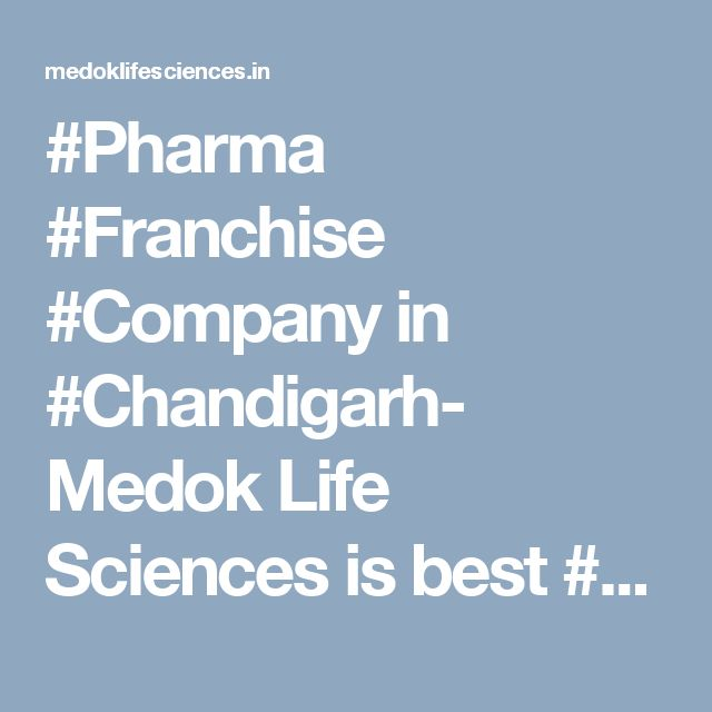 #Pharma #Franchise #Company in #Chandigarh- Medok Life Sciences is best #pharmaceutical franchise companies, offering pharma franchise to all over India.  Low Investment & High Return. #Inquire Now!